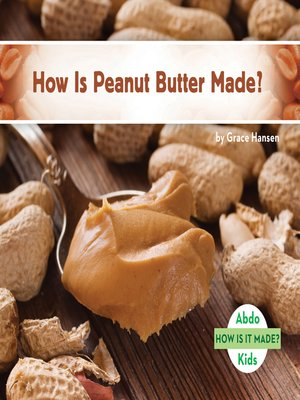 cover image of How Is Peanut Butter Made?