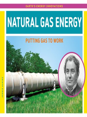 cover image of Natural Gas Energy: Putting Gas to Work