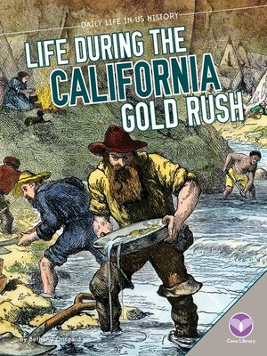 cover image of Life During the California Gold Rush
