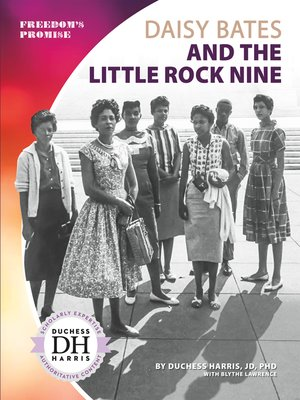 cover image of Daisy Bates and the Little Rock Nine