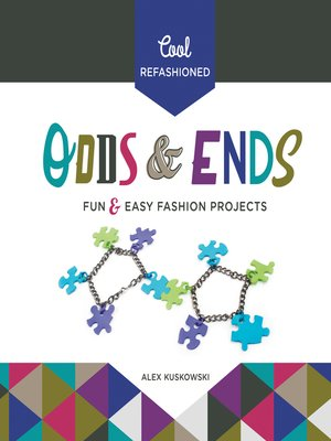 cover image of Cool Refashioned Odds & Ends