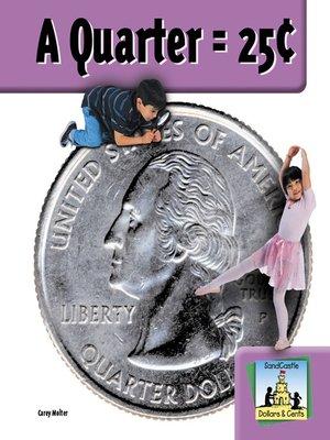 cover image of Quarter = 25¢