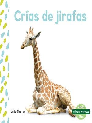 cover image of Crías de jirafas (Giraffe Calves)