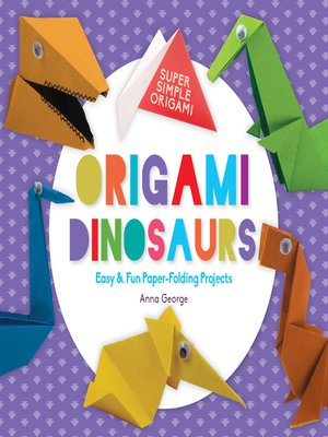 cover image of Origami Dinosaurs: Easy & Fun Paper-Folding Projects