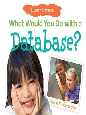 cover image of What Would You Do with a Database?