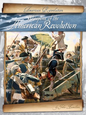 cover image of Weapons of the American Revolution