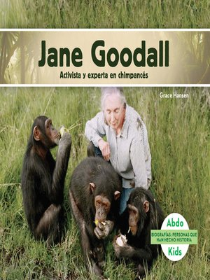 cover image of Jane Goodall: Activista y experta en chimpancés (Jane Goodall: Chimpanzee Expert & Activist)