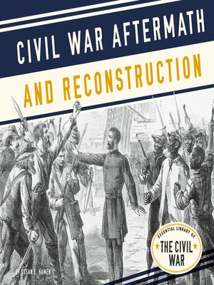 cover image of Civil War Aftermath and Reconstruction