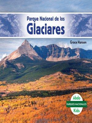 cover image of Parque Nacional de los Glaciares (Glacier National Park)