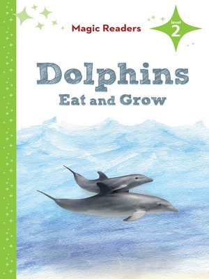 cover image of Dolphins Eat and Grow