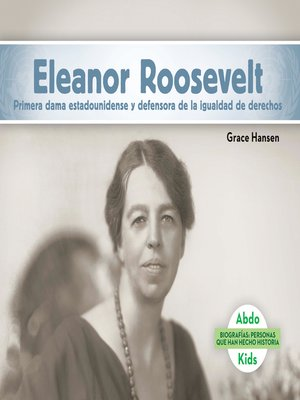cover image of Eleanor Roosevelt: Primera dama estadounidense y defensora de la igualdad de derechos (Eleanor Roosevelt: First Lady & Equal Rights Advocate)