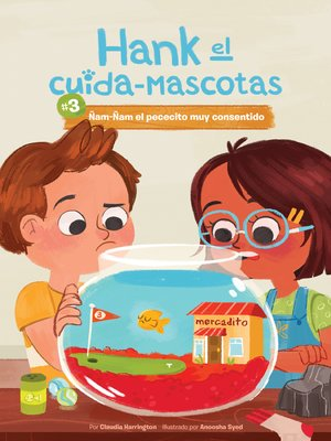 cover image of #3 Ñam-Ñam el Pececito muy Consentido (Book 3: Yum-Yum the Very Spoiled Fish)