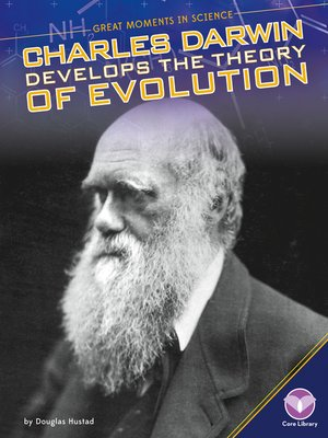 cover image of Charles Darwin Develops the Theory of Evolution