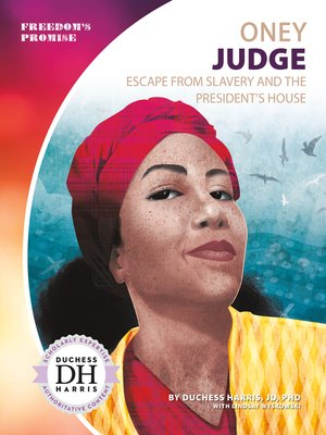 cover image of Oney Judge: Escape from Slavery and the President's House