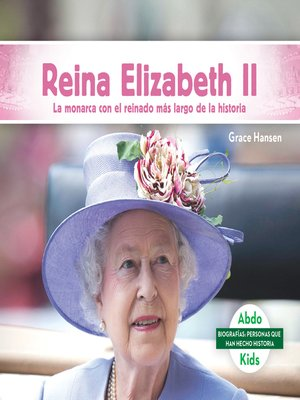 cover image of Reina Elizabeth II: La monarca con el reinado más largo de la historia (Queen Elizabeth II: The World's Longest-Reigning Monarch)