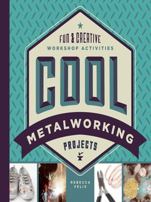cover image of Cool Metalworking Projects: Fun & Creative Workshop Activities