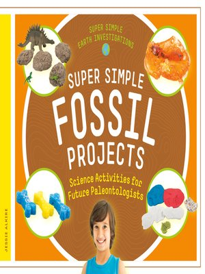 cover image of Super Simple Fossil Projects: Science Activities for Future Paleontologists