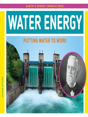 cover image of Water Energy: Putting Water to Work