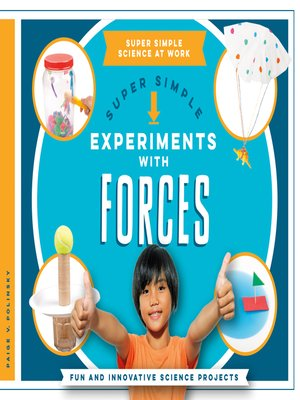 cover image of Super Simple Experiments with Forces: Fun and Innovative Science Projects