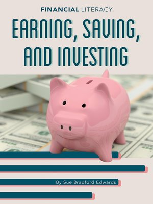 cover image of Earning, Saving, and Investing