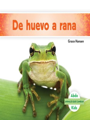 cover image of De huevo a rana (Becoming a Frog )