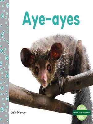 cover image of Aye-Ayes (Aye-Ayes)