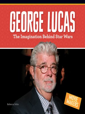 cover image of George Lucas: The Imagination Behind Star Wars