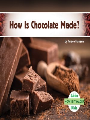 cover image of How Is Chocolate Made?