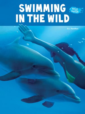 cover image of Swimming in the Wild