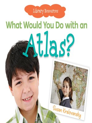 cover image of What Would You Do with an Atlas?