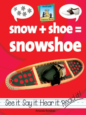 cover image of Snow + Shoe=Snowshoe