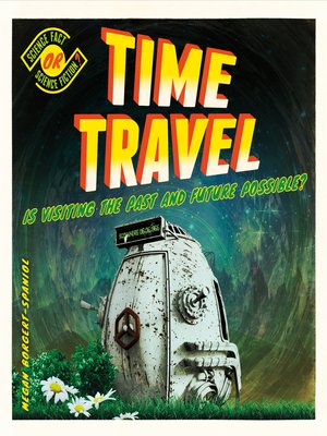 cover image of Time Travel: Is Visiting the Past and Future Possible?