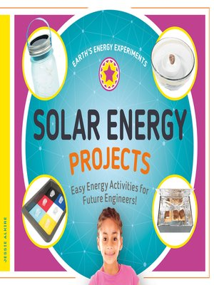 cover image of Solar Energy Projects: Easy Energy Activities for Future Engineers!