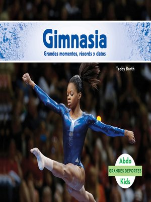cover image of Gimnasia: Grandes momentos, récords y datos (Gymnastics: Great Moments, Records, and Facts)