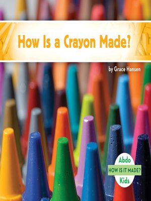 cover image of How Is a Crayon Made?