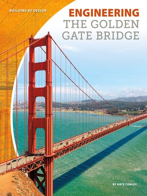 cover image of Engineering the Golden Gate Bridge