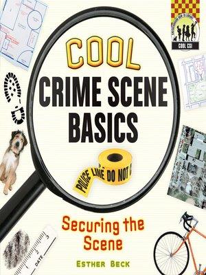 cover image of Cool Crime Scene Basics