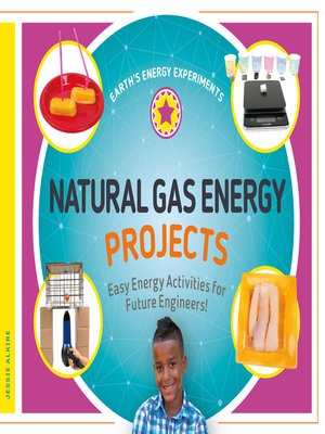 cover image of Natural Gas Energy Projects: Easy Energy Activities for Future Engineers!