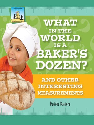 cover image of What in the World Is a Baker's Dozen?