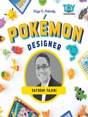cover image of Pokémon Designer: Satoshi Tajiri