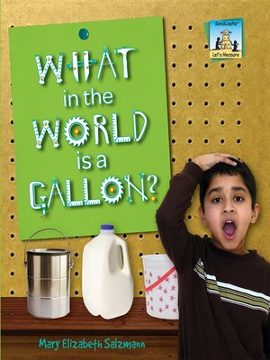 cover image of What in the World is a Gallon?