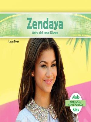 cover image of Zendaya: Actriz del canal Disney (Zendaya: Disney Channel Actress)