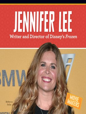cover image of Jennifer Lee: Writer and Director of Disney's Frozen