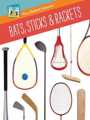 cover image of Bats, Sticks & Rackets