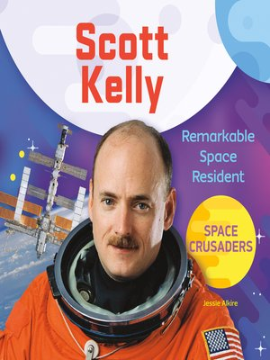 cover image of Scott Kelly: Remarkable Space Resident