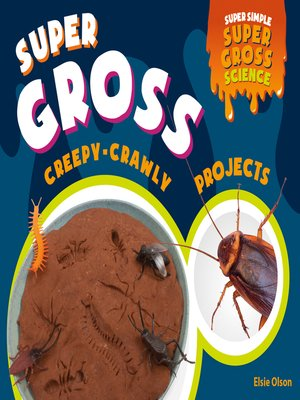 cover image of Super Gross Creepy-Crawly Projects