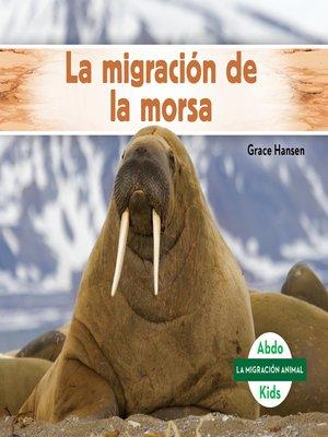 cover image of La migración de la morsa (Walrus Migration)