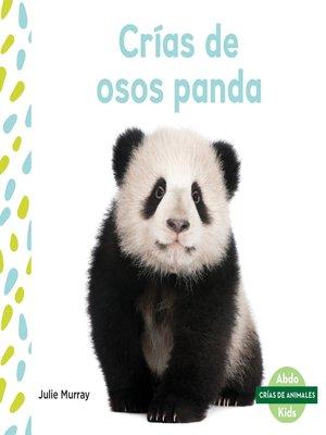 cover image of Crías de osos panda (Panda Cubs)