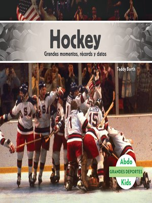 cover image of Hockey: Grandes momentos, récords y datos (Hockey: Great Moments, Records, and Facts)