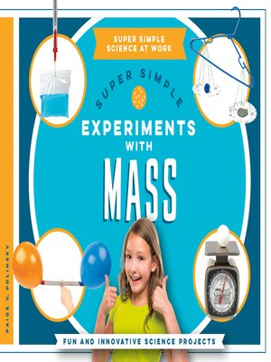 cover image of Super Simple Experiments with Mass: Fun and Innovative Science Projects